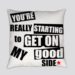 My Good Side Everyday Pillow