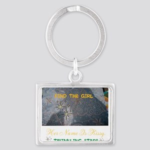 FIND THE GIRL. HER NAME IS KISS Landscape Keychain