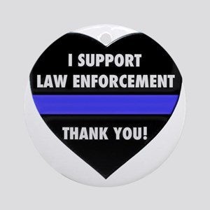 I Support Law Enforcement Round Ornament