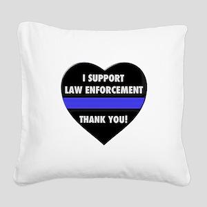 I Support Law Enforcement Square Canvas Pillow
