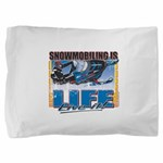 SNOWMOBILING-IS-LIFE- Pillow Sham