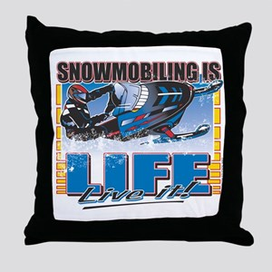 SNOWMOBILING-IS-LIFE- Throw Pillow