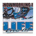 SNOWMOBILING-IS-LIFE- Tile Coaster