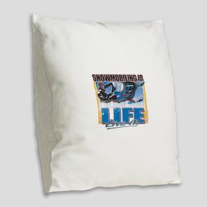 SNOWMOBILING-IS-LIFE- Burlap Throw Pillow