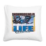 SNOWMOBILING-IS-LIFE- Square Canvas Pillow