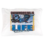 Snowmobiling-Is-Life- Pillow Case