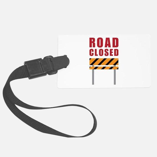 Road Closed Luggage Tag