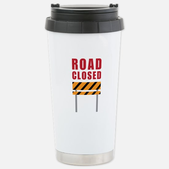 Road Closed Travel Mug