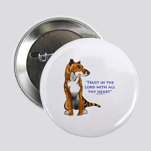 """Trust in the Lord Thylacine 2.25"""" Button"""