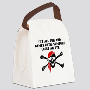 Until Someone Loses An Eye Canvas Lunch Bag