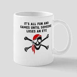 Until Someone Loses An Eye Mugs