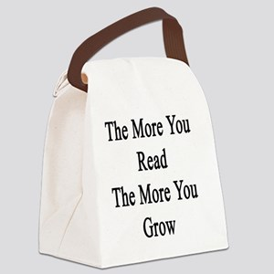 The More You Read The More You Gr Canvas Lunch Bag
