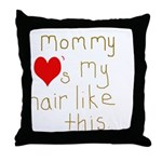 Mommy Loves It Throw Pillow