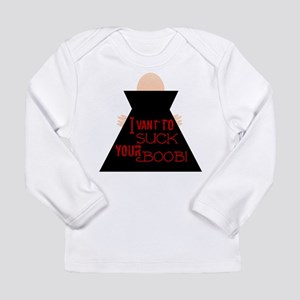 I Vant To Suck Your Boob! Long Sleeve T-Shirt