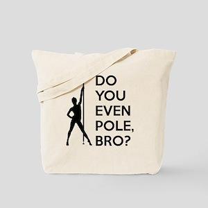 DoYouPoleBro Tote Bag