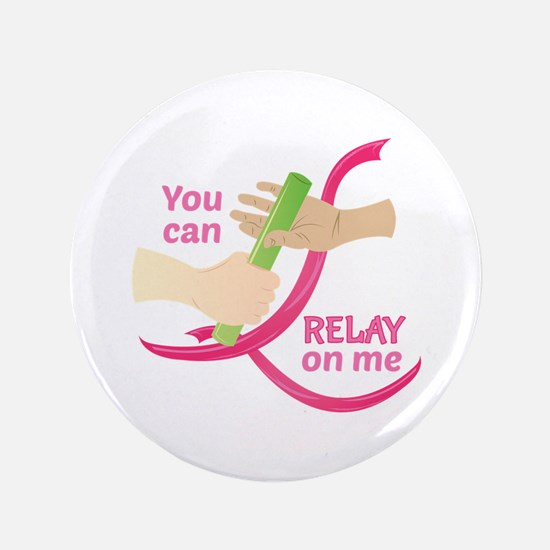 Relay On Me Button