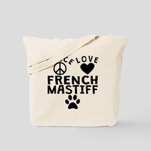 Peace Love French Mastiff Tote Bag