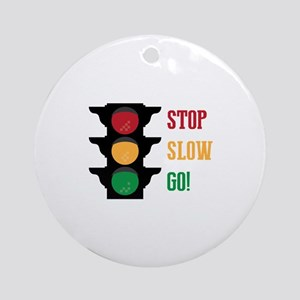 Stop Slow Go Round Ornament