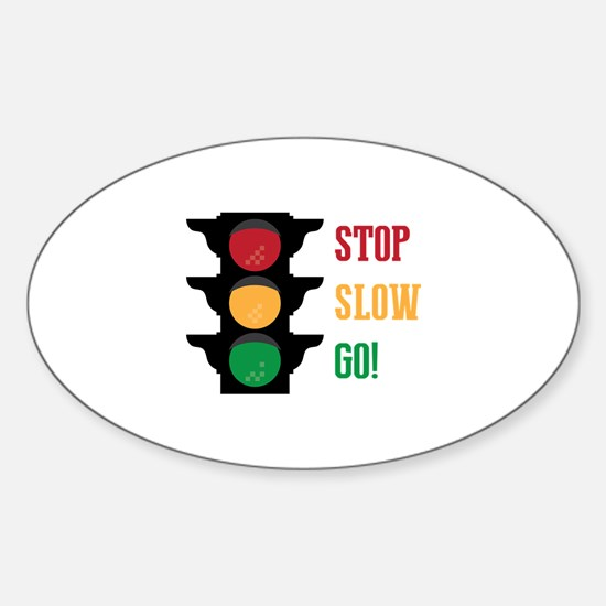 Stop Slow Go Decal