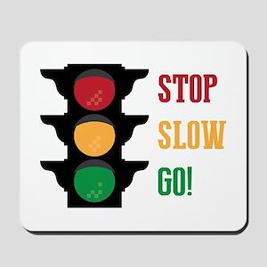 Stop Slow Go Mousepad