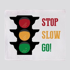 Stop Slow Go Throw Blanket