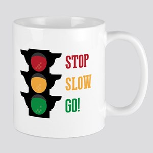 Stop Slow Go Mugs
