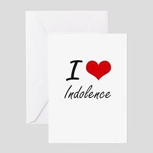 I Love Indolence Greeting Cards