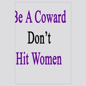 Don't Be A Coward Don't Hit Women