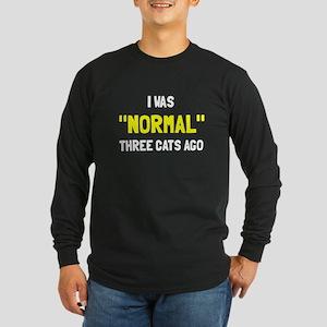 I was normal three cats a Long Sleeve Dark T-Shirt