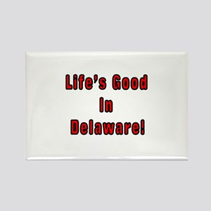 LIFE'S GOOD IN DELAWARE Rectangle Magnet
