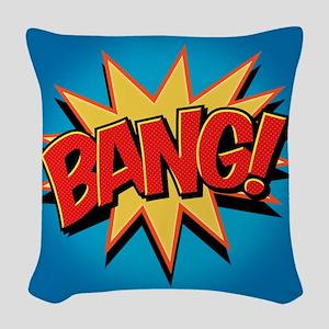 Bang! Woven Throw Pillow