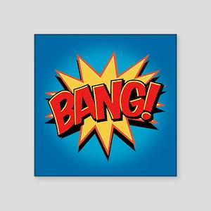 "Bang! Square Sticker 3"" x 3"""