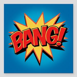 "Bang! Square Car Magnet 3"" x 3"""