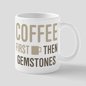 Coffee Then Gemstones Mugs