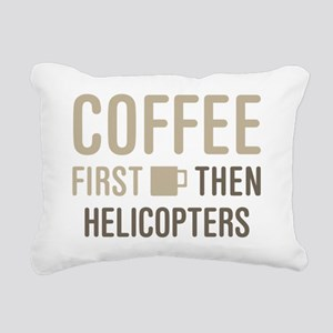 Coffee Then Helicopters Rectangular Canvas Pillow