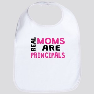 Real Moms Are Principals Bib