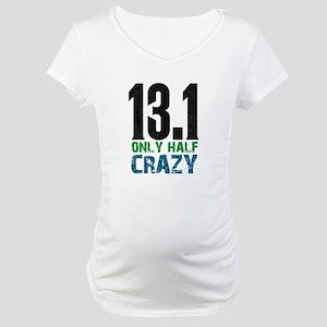 half marathon half crazy Maternity T-Shirt