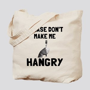 Please don't make me hangry Tote Bag