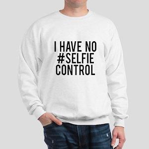 I have no selfie control Sweatshirt