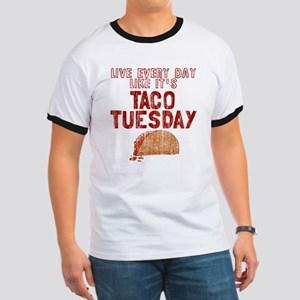 Live every day like it's Taco Tuesday Ringer T