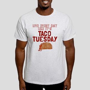 Live every day like it's Taco Tuesda Light T-Shirt