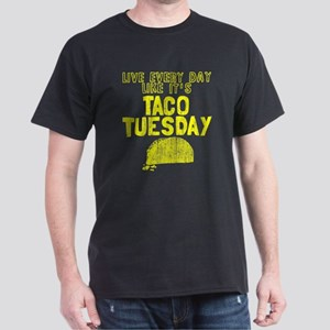 Live every day like it's Taco Tuesday Dark T-Shirt