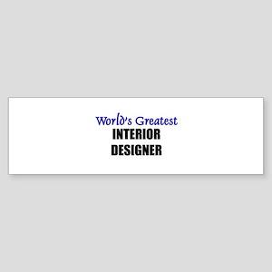 Worlds Greatest INTERIOR DESIGNER Bumper Sticker