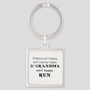 IF  MAMA AIN'T HAPPY, AIN'T NOBODY Square Keychain