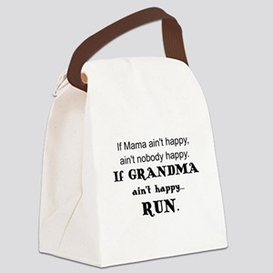 IF  MAMA AIN'T HAPPY, AIN'T NOBOD Canvas Lunch Bag