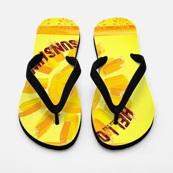 hello sunshine Flip Flops