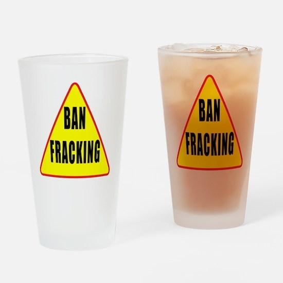 Ban Fracking Drinking Glass