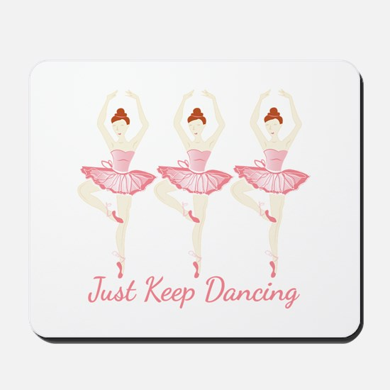 Keep Dancing Mousepad
