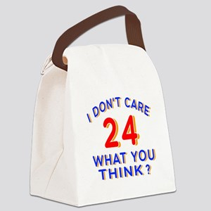 I Don't Care 24 What You Think? Canvas Lunch Bag