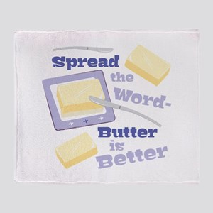 Butter Is Better Throw Blanket